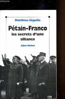 Pétain-Franco les secrets d'une alliance, les secrets d'une alliance