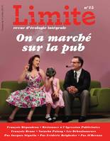 ON A MARCHE SUR LA PUB - LIMITE NO 15