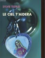 Le ciel t'aidera - Collection