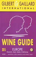 Wine Guide Europe 2015 Gilbert & Gaillard (Anglais), France, Italy, Spain, Portugal and Argentina, China, Lebanon, South Africa, Turkey
