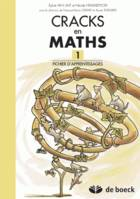CRACKS EN MATHS 1 - FICHIER D'APPRENTISSAGES