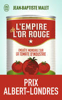 L'empire de l'or rouge , Enquête mondiale sur la tomate d'industrie