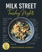 Milk Street: Tuesday Nights, More than 200 Simple Weeknight Suppers that Deliver Bold Flavor, Fast