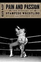 Pain and Passion, The History of Stampede Wrestling