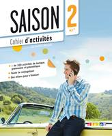 Saison 2 niv A2+ - Cahier + CD audio
