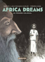 Africa dreams, 4, Un procès colonial