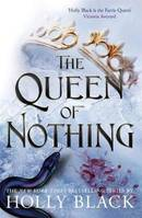 THE QUEEN OF NOTHING (THE FOLK OF THE AIR T. 3)