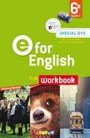 E for English 6e - Workbook  Spécial DYS - version papier