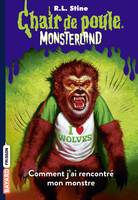 Monsterland, Tome 04, Comment j'ai rencontré mon monstre