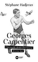 Georges Carpentier, L'incroyable destin d'un boxeur devenu star