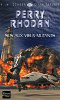Sus aux vieux mutants - Perry Rhodan, Cycle Le Concile volume 11
