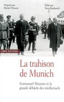 LA TRAHISON DE MUNICH. EMMANUEL MOUNIER ET LA GRANDE DEBACLE DES INTELLECTUELS, Emmanuel Mounier et la grande débâcle des intellectuels