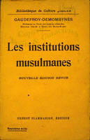 Les institutions musulmanes.