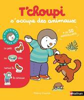 T'choupi s'occupe des animaux - Dès 2 ans