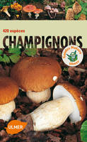 CHAMPIGNONS 420 ESPECES, 386 photos, 14 dessins
