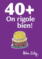 40 + / on rigole bien !
