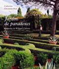 jardin de paradoxes, LE JARDIN DE WILLIAM CHRISTIE