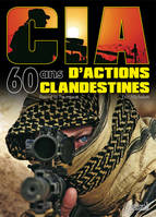 CIA - 60 ans d'actions clandestines