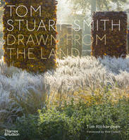 Tom Stuart-Smith Drawn from the Land /anglais