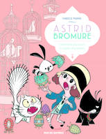 Astrid Bromure, 6, Comment fricasser le lapin charmeur