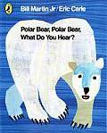 POLAR BEAR, POLAR BEAR, WHAT DO YOU HEAR?, Livre broché