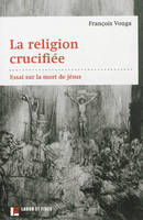 La religion crucifiée