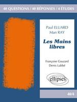 Les mains libres, Paul Eluard-Man Ray / 40 questions / 40 reponses / 4 etudes