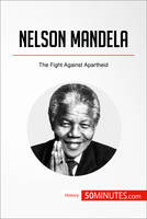 Nelson Mandela, The Fight Against Apartheid