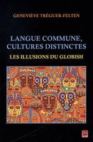 Langue commune, cultures distinctes : Les illusions du Globish