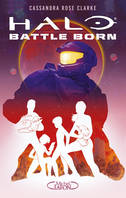 HALO : BATTLE BORN - tome 1