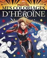CAPTAIN MARVEL - Mes Coloriages d'Héroïne - MARVEL