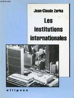 Les institutions internationales.