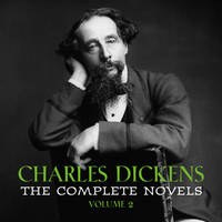 Charles Dickens: The Complete Novels [volume 2] (David Copperfield, Bleak House, A Tale of Two Cities, Great Expectations...)