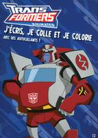 J'ECRIS  JE COLLE  JE COLORIE AVEC DES AUTOCOLLANTS T2 TRANSFORMERS ANIMATED