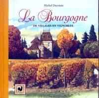 La Bourgogne, de villages en vignobles