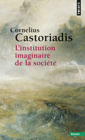 L'INSTITUTION IMAGINAIRE DE LA SOCIETE