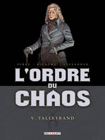 L'Ordre du chaos T5 - Talleyrand