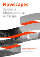 Flowscapes, Designing infrastructure as landscape