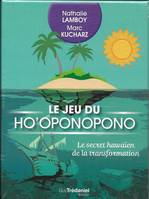 Le jeu du ho'oponopono / le secret hawaïen de la transformation
