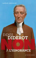 Non à l'ignorance, Denis Diderot