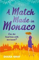A Match Made in Monaco (A Girls' Weekend Away Novella), A fabulously fun, escapist, romantic read