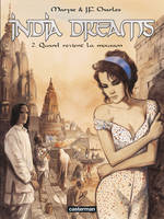 2, India Dreams (Tome 2) - Quand revient la mousson