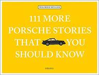 111 MORE PORSCHE STORIES THAT YOU SHOULD KNOW /ANGLAIS