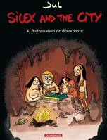 Silex and the city, Silex and the city, Autorisation de découverte, 4