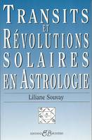 TRANSITS ET REVOLUTIONS SOLAIRES EN ASTROLOGIE