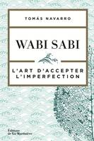 WABI SABI - L'ART D'ACCEPTER L'IMPERFECTION