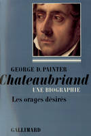 Chateaubriand., Chateaubriand (Tome 1-1768-1793), Une biographie, 1, 1768-1793