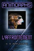 3, Animorphs, 3 : L'affrontement, L'affrontement
