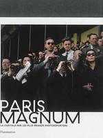 Paris Magnum, La capitale par les plus grands photoreporters