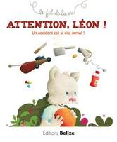 Attention Léon !, Un accident est si vite arrivé !